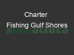 Charter Fishing Gulf Shores