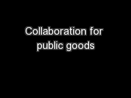 Collaboration for public goods