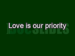 Love is our priority