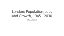 London: Population, Jobs and Growth, 1945 - 2030