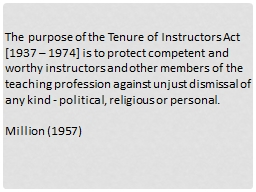 The purpose of the Tenure of Instructors Act [1937 – 1974 PowerPoint PPT Presentation