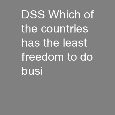 DSS Which of the countries has the least freedom to do busi