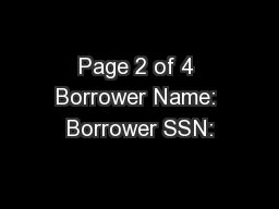 Page 2 of 4 Borrower Name: Borrower SSN: