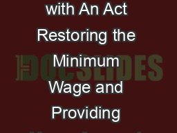 IMPORTANT CHANGES TO THE MASSACHUSETTS MINIMU M WAGE In accordance with An Act Restoring the Minimum Wage and Providing Unemployment Insurance Reforms Chapter  of the Acts of  Effective January   MIN