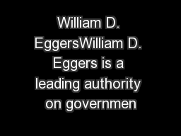 William D. EggersWilliam D. Eggers is a leading authority on governmen