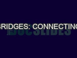 BRIDGES: CONNECTING PowerPoint PPT Presentation