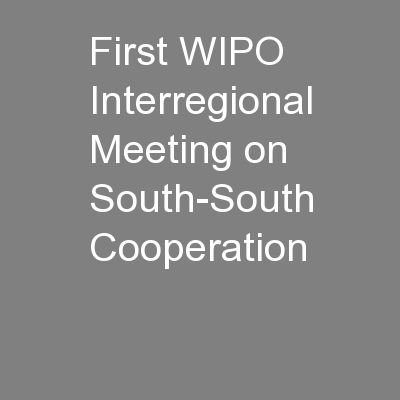 First WIPO Interregional Meeting on South-South Cooperation