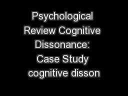Psychological Review Cognitive Dissonance: Case Study cognitive disson