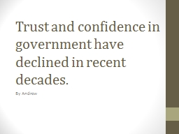 Trust and confidence in government have declined in recent PowerPoint PPT Presentation