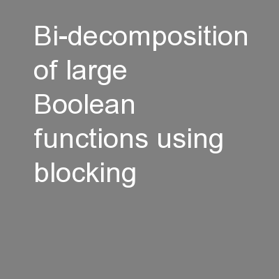 Bi-decomposition of large Boolean functions using blocking