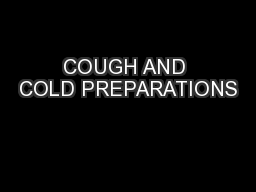 COUGH AND COLD PREPARATIONS