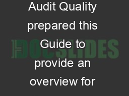 Guide to Internal Control Over Financial Reporting  The Center for Audit Quality prepared this Guide to provide an overview for the general public of internal control over nancial reporting ICFR
