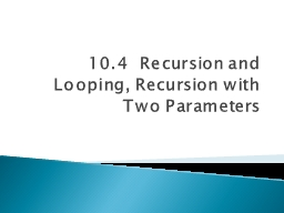 10.4  Recursion and Looping, Recursion with Two Parameters