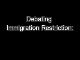 Debating Immigration Restriction: