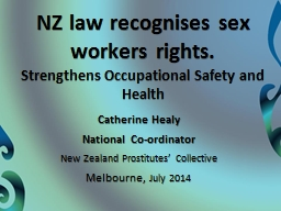 NZ law recognises sex workers rights.