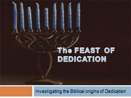 The FEAST OF DEDICATION