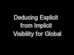 Deducing Explicit from Implicit Visibility for Global