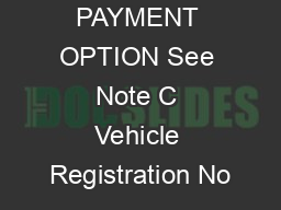 CARD PAYMENT OPTION See Note C Vehicle Registration No