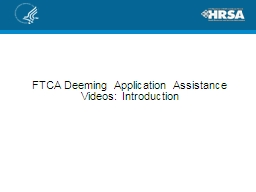 FTCA Deeming Application Assistance Videos: Introduction