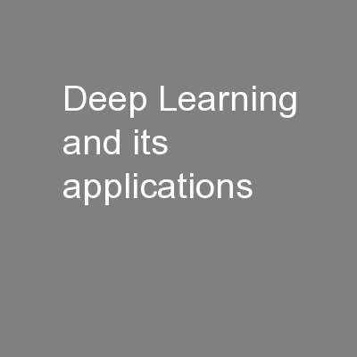 Deep Learning and its applications PowerPoint PPT Presentation