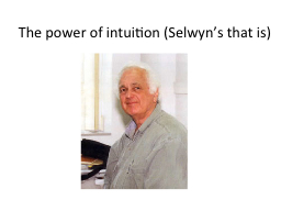 The power of intuition (Selwyn's that is)