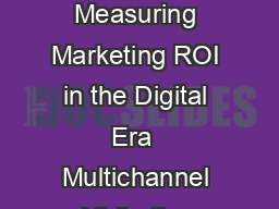 Accenture Interactive  Point of View Series Multichannel Attribution Measuring Marketing ROI in the Digital Era  Multichannel Attribution Measuring Marketing ROI in the Digital Era Digital technologi
