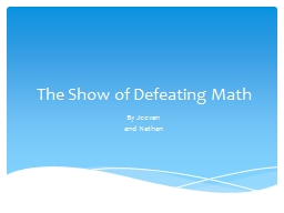 The Show of Defeating Math