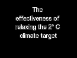 The effectiveness of relaxing the 2° C climate target