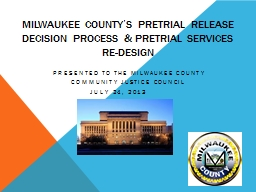 Milwaukee County's Pretrial Release Decision Process &