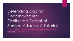 Defending against Flooding-based Distributed Denial-of-Serv PowerPoint PPT Presentation