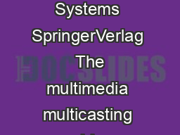 Multimedia Systems   Multimedia Systems SpringerVerlag  The multimedia multicasting problem Joseph C PowerPoint PPT Presentation
