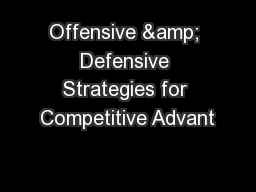 Offensive & Defensive Strategies for Competitive Advant