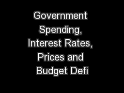 Government Spending, Interest Rates, Prices and Budget Defi