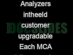 Multiport II Multichannel Analyzer Features Up to six independent Multichannel Analyzers intheeld customer upgradable Each MCA fully computer controlled K ADC  s fast xed conversion time with lineari