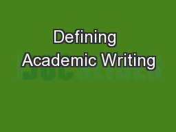 Defining Academic Writing PowerPoint PPT Presentation