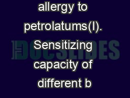 Contact allergy to petrolatums(I). Sensitizing capacity of different b