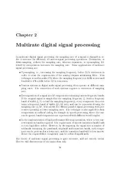 Chapter  Multirate digital signal processing In multirate digital signal processing the sampling rate of a signal is changed in or der to increase the eciency of various signal processing operations