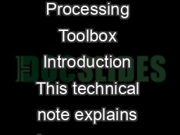 Introduction Multirate Sampling Simulation Using MATLABs Signal Processing Toolbox Introduction This technical note explains ho w you can very easily use the comm and line functions available in the