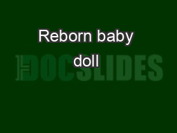 Reborn baby doll  PDF document - DocSlides