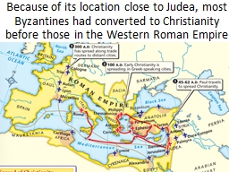 Because of its location close to Judea, most Byzantines had