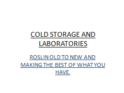 COLD STORAGE AND
