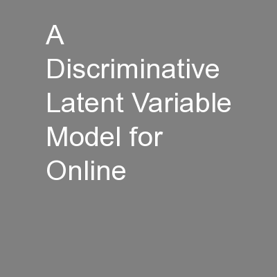 A  Discriminative Latent Variable Model for Online