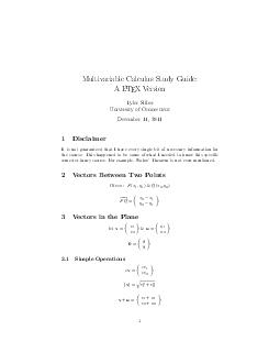 Multivariable Calculus Study Guide A L X Version Tyler Silber University of Connecticut December    Disclaimer It is not guaranteed that I have every single bit of necessary information for the cours