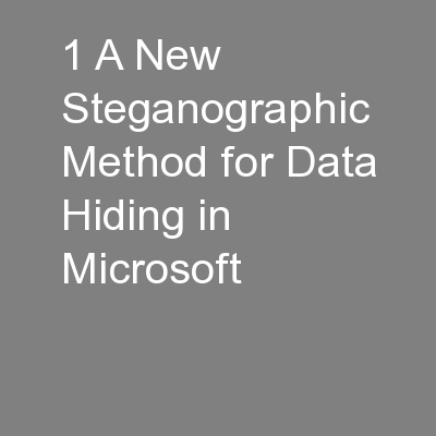 1 A New Steganographic Method for Data Hiding in Microsoft PowerPoint PPT Presentation
