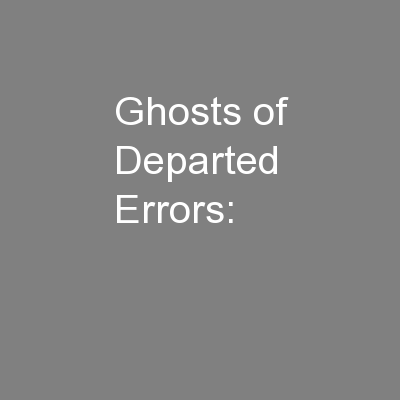Ghosts of Departed Errors: