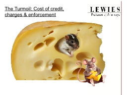 The Turmoil: Cost of credit, charges & enforcement
