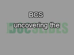 BCS uncovering the