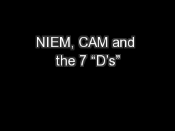 """NIEM, CAM and the 7 """"D's"""""""