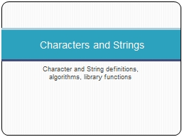 Character and String definitions, algorithms, library funct PowerPoint PPT Presentation
