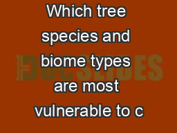 Which tree species and biome types are most vulnerable to c